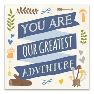 """""""You Are Our Greatest Adventure"""" Printed Canvas - 18W x 18H x 1.25D - Multi-color"""