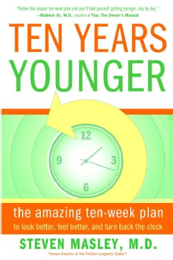 Ten Years Younger: The Amazing Ten-Week Plan to Look Better, Feel Better, and Turn Back the Clock (Paperback)