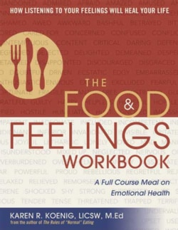 The Food & Feelings Workbook: A Full Course Meal on Emotional Health (Paperback)