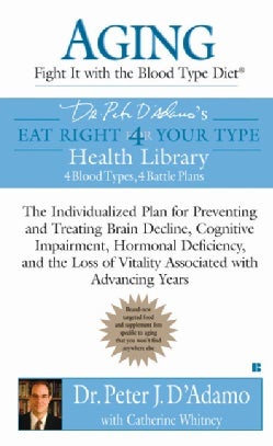 Aging: Fight It With the Blood Type Diet (Paperback)