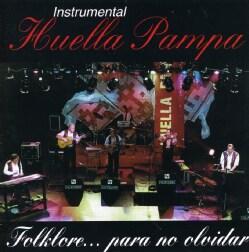 Huella Pampa - Folklore Para No Olvidar