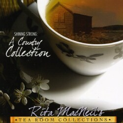 Rita MacNeil - Shining Strong- Country Collection