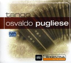 Osvaldo Pugliese - From Argentina To The World