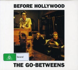 GO BETWEENS - BEFORE HOLLYWOOD