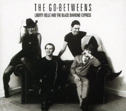 GO BETWEENS - LIBERTY BELLE & THE BLACK DIAMOND