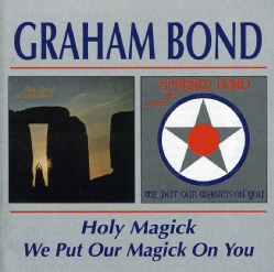 Graham Bond - Holy Magick//we Put Our Magick On You