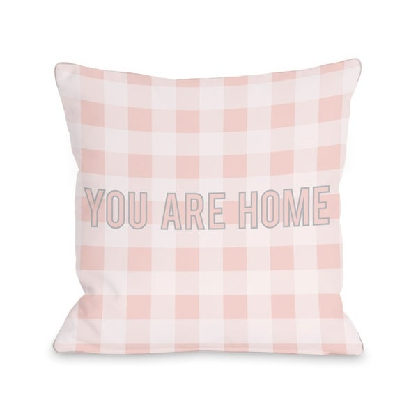 You are Home Gingham Pillow by OBC