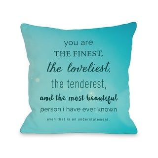 Most Beautiful Person - Turquoise   Pillow by OBC