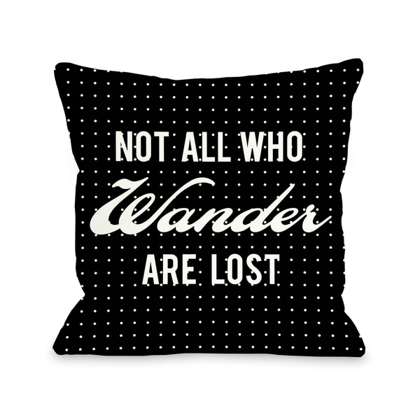Not All Who Wander Polka Dot - Black White Pillow by OBC