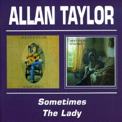 Allan Taylor - Sometimes/The Lady