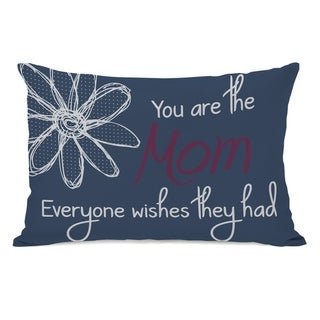 Mom Everyone Wishes They Had - Blue 14x20 Pillow by OBC