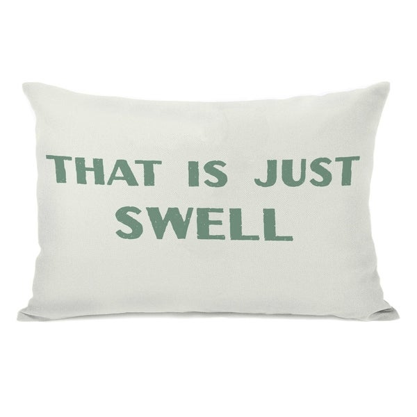 That is Just Swell 14x20 Pillow by OBC