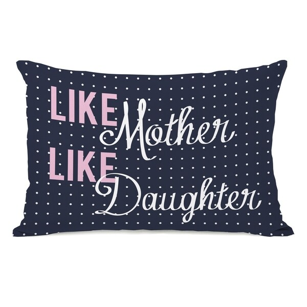 Like Mother Like Daughter Dot - Navy 14x20 Pillow by OBC
