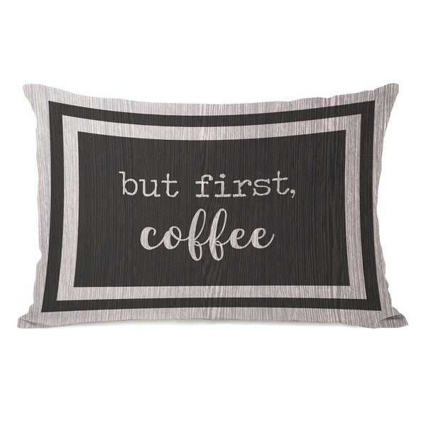 But First Coffee - Coffee Brown 14x20 Pillow by OBC