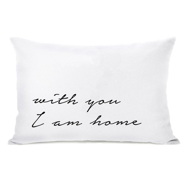 With You I Am Home - White 14x20 Pillow by OBC