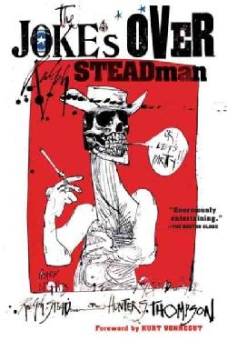 The Joke's over: Ralph Steadman on Hunter S. Thompson (Paperback)