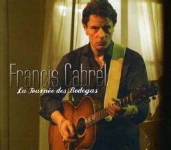 Francis Cabrel - La Tournee Des Bodegas