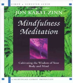 Mindfulness Meditation: Cultivating the Wisdom of Your Body and Mind (CD-Audio)