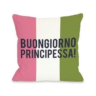 Buongiorno Principessa  Pillow by OBC