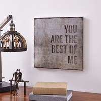 Danya B. You Are the Best of Me - Modern Industrial Rustic Metal Wall Art with Quote