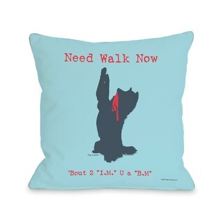 Need Walk Now IM BM - Blue  Pillow by Dog is Good