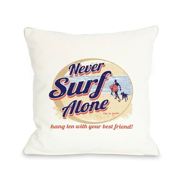 Never Surf Alone Round Pillow by Dog is Good