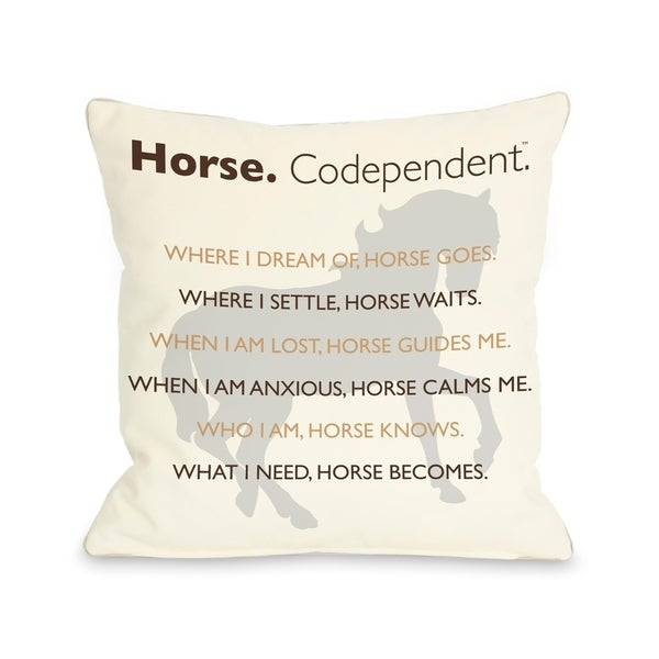 Horse Codependent Pillow by Dog is Good