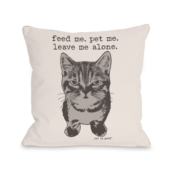 Feed Me, Pet Me, Leave Me Alone - Ivory Grey Pillow by Dog is Good