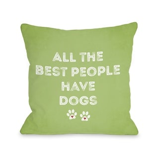 All The Best People Have Dogs - Green  Pillow by Cheryl Overton