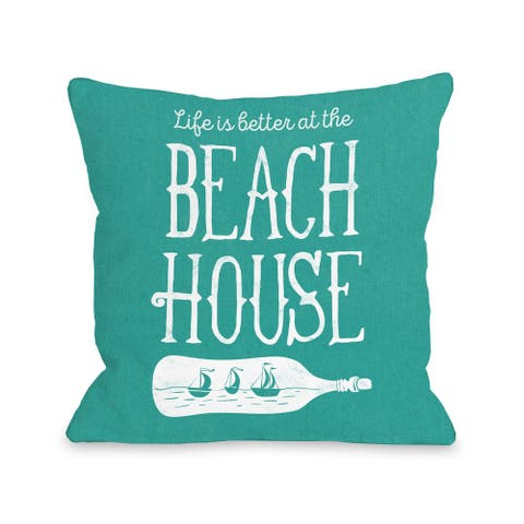 Life Is Better At The Beach House - Teal Pillow by Cheryl Overton