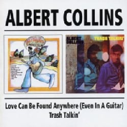 Albert Collins - Love Can Be Found Anywhere/Trash Talkin