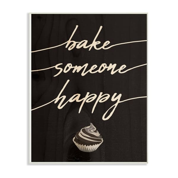 The Stupell Home Decor Collection Bake Someone Happy Cupcake Script Typography Wall Plaque 10 X 0 5 X 15 Made In Usa