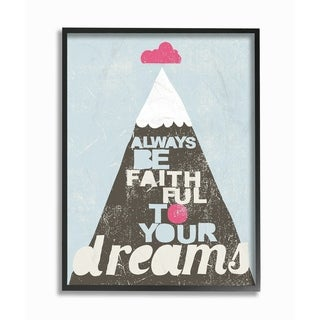 The Kids Room by Stupell Be Faithful To Your Dreams Mountain and Cloud, Framed Giclee, 11 x 1.5 x 14, Made in USA - Multi-color