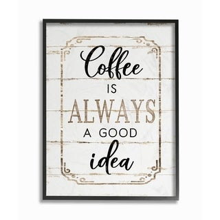 The Stupell Home Decor Collection Elegant Coffee A Good Idea Planked Look, Framed Giclee, 11 x 1.5 x 14, Made in USA