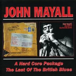 John Mayall - Hardcore Package/Last of The British Blues