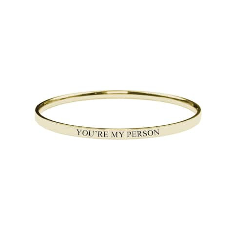 Round Inspirational bangle - You Are My Person