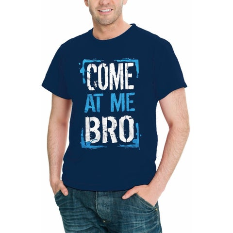 AFONiE Come At Me Bro Men T-Shirt