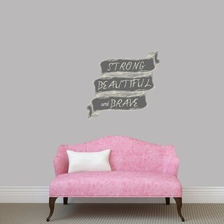 Strong Beautiful and Brave Printed Wall Decal