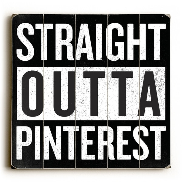 Straight Outta Pinterest - Planked Wood Wall Decor by OBC
