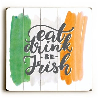 Eat Drink Be Irish - Multi  Planked Wood Wall Decor by OBC