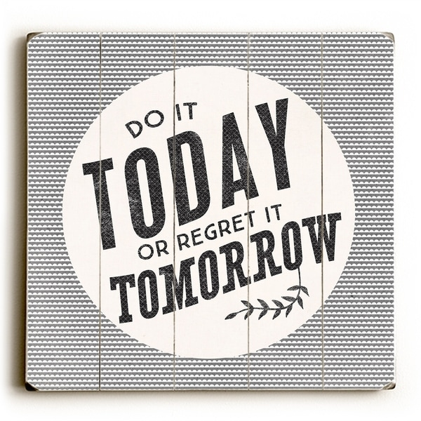 Do It Today - Grey Planked Wood Wall Decor by Cheryl Overton