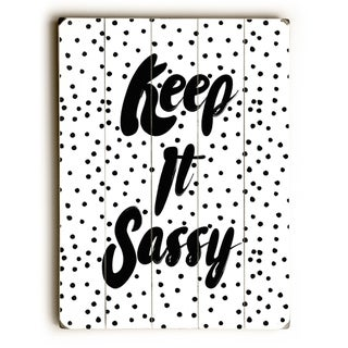 Keep it Sassy -   Planked Wood Wall Decor by OBC