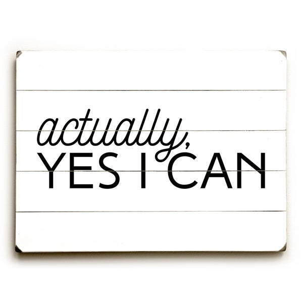 Actually, Yes I Can - White Black Planked Wood Wall Decor by OBC