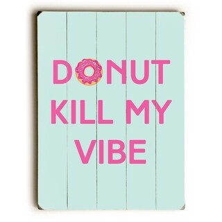 Donut Kill My Vibe - Multi  Planked Wood Wall Decor by OBC