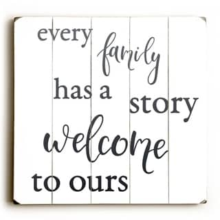 Every Family Has A Story - White  Planked Wood Wall Decor by OBC