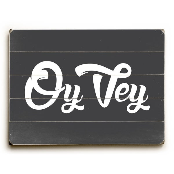 Oy Vey - Gray Planked Wood Wall Decor by OBC
