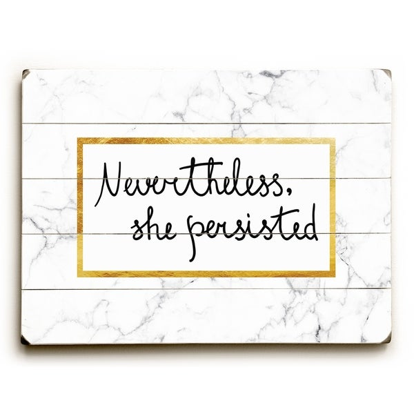Nevertheless She Persisted - White Planked Wood Wall Decor by OBC