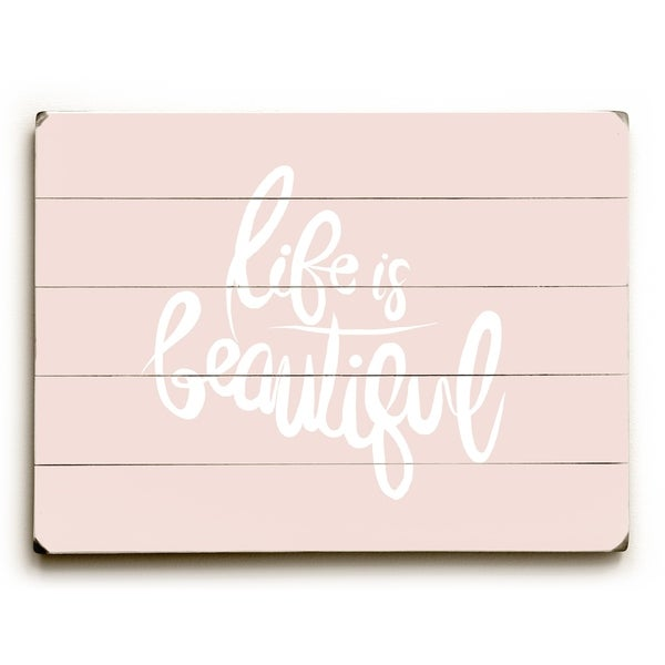 Life Is Beautiful - Pink Planked Wood Wall Decor by OBC