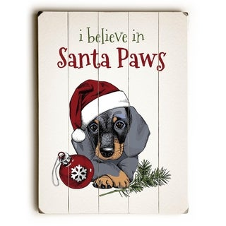 I Believe in Santa Paws - Tan  Planked Wood Wall Decor by OBC