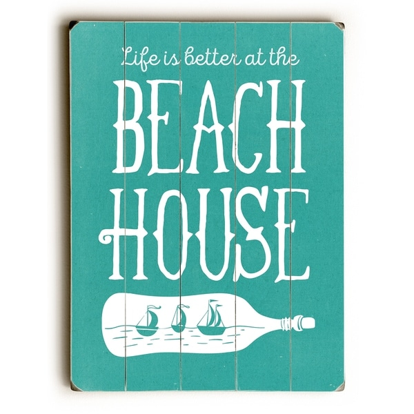 Life Is Better At The Beach House - Teal Planked Wood Wall Decor by Cheryl Overton